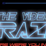 "THE VIDEO CRAZE ""Where were you in 82?"""